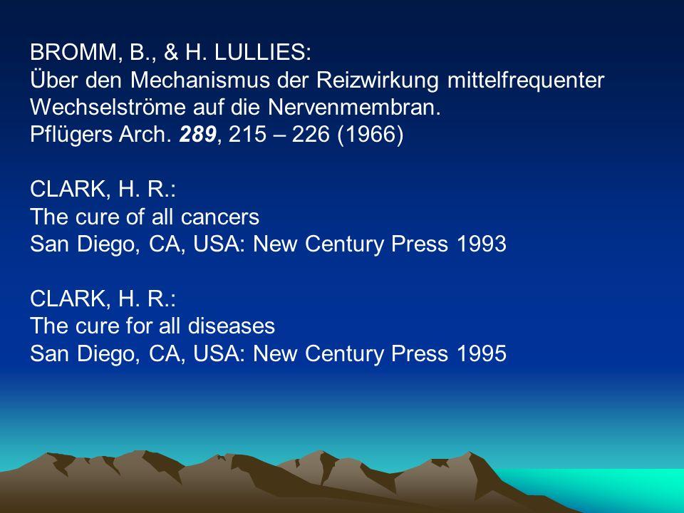 BROMM, B., & H. LULLIES: Über den Mechanismus der Reizwirkung mittelfrequenter Wechselströme auf die Nervenmembran. Pflügers Arch. 289, 215 – 226 (196