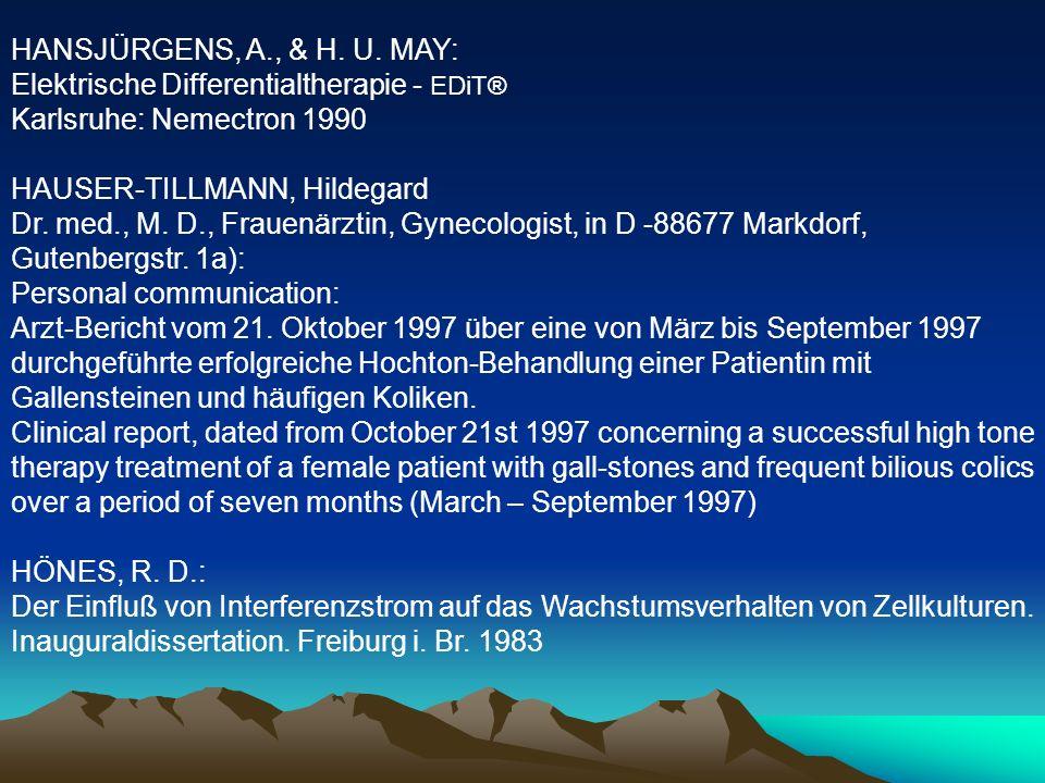 HANSJÜRGENS, A., & H. U. MAY: Elektrische Differentialtherapie - EDiT® Karlsruhe: Nemectron 1990 HAUSER-TILLMANN, Hildegard Dr. med., M. D., Frauenärz