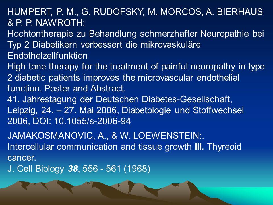 HUMPERT, P. M., G. RUDOFSKY, M. MORCOS, A. BIERHAUS & P. P. NAWROTH: Hochtontherapie zu Behandlung schmerzhafter Neuropathie bei Typ 2 Diabetikern ver