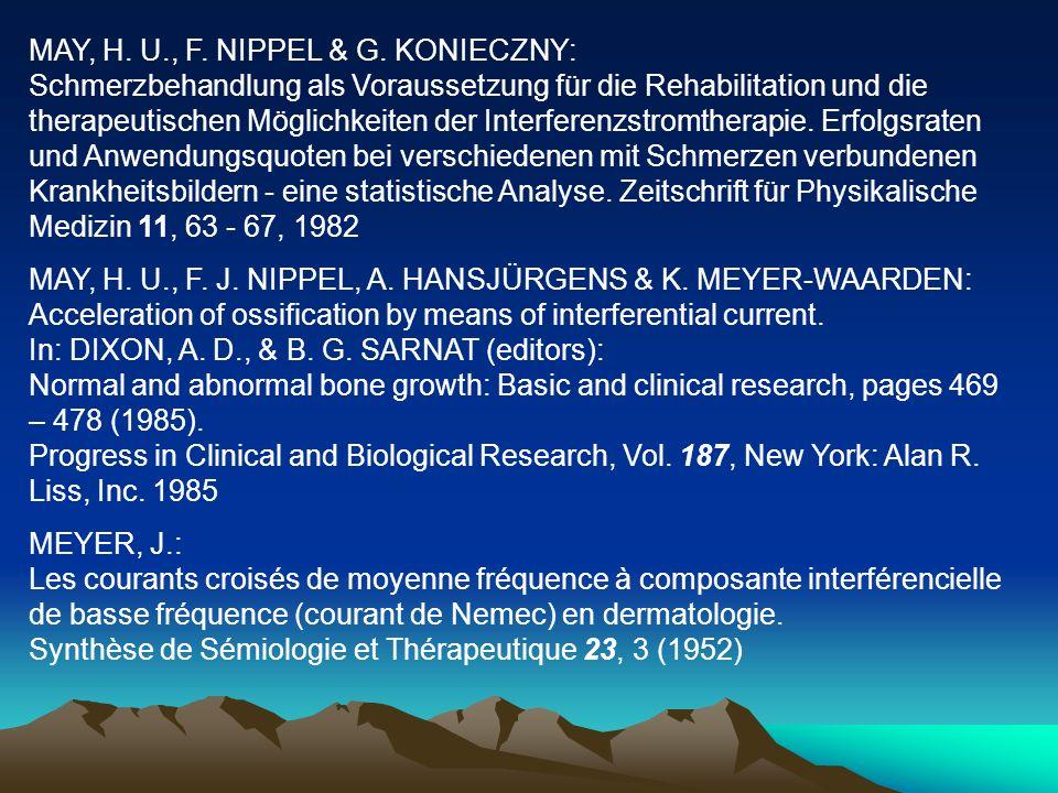 MAY, H. U., F. NIPPEL & G. KONIECZNY: Schmerzbehandlung als Voraussetzung für die Rehabilitation und die therapeutischen Möglichkeiten der Interferenz