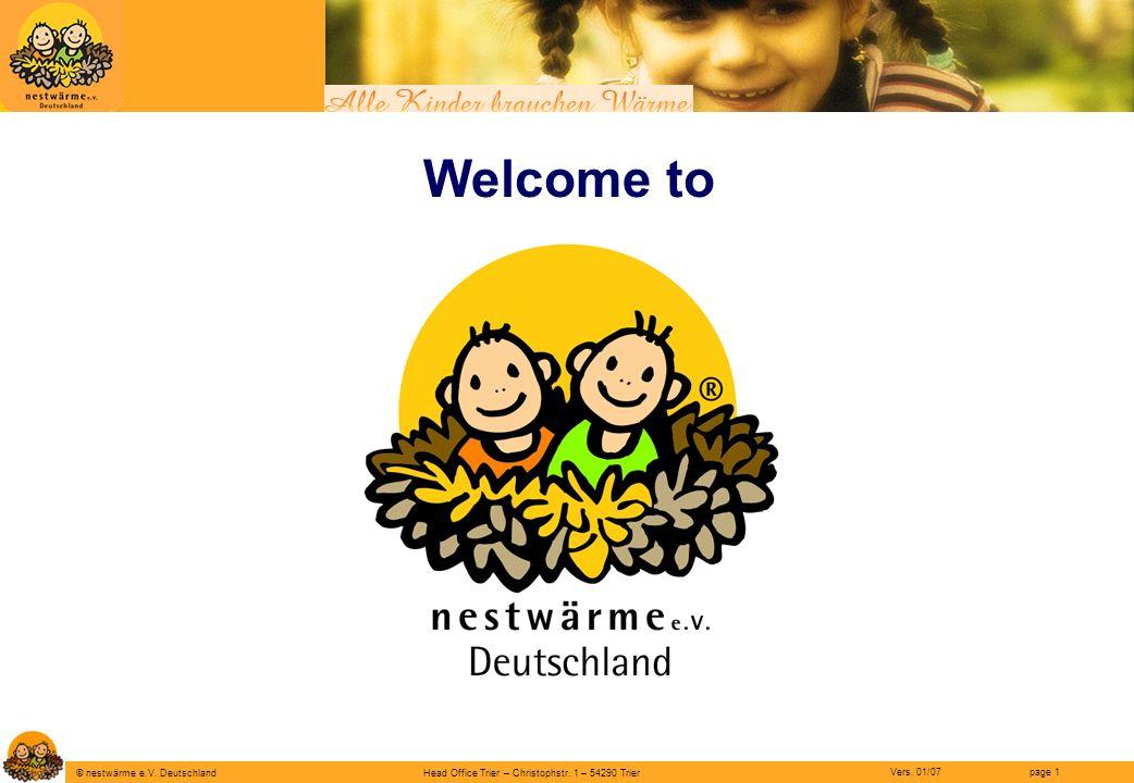 Head Office Trier – Christophstr. 1 – 54290 Trier page 1 © nestwärme e.V. Deutschland Vers. 01/07 Welcome to