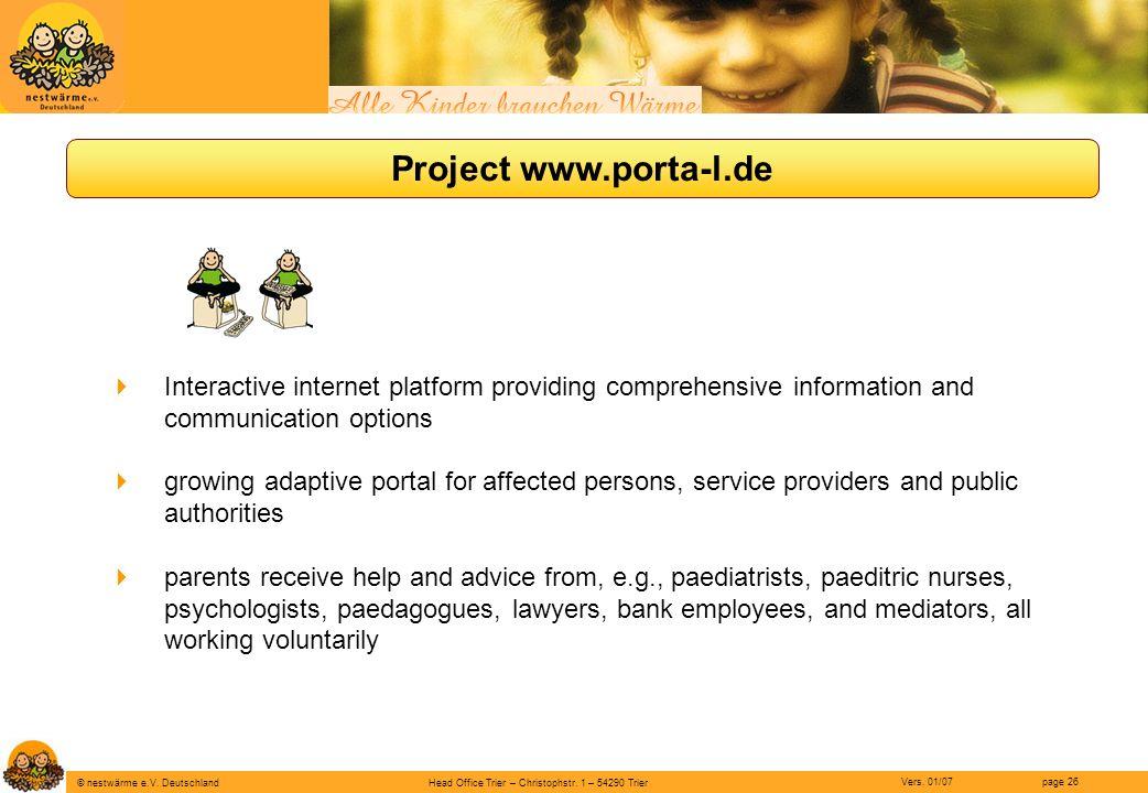 Head Office Trier – Christophstr. 1 – 54290 Trier page 26 © nestwärme e.V. Deutschland Vers. 01/07 Project www.porta-l.de Interactive internet platfor