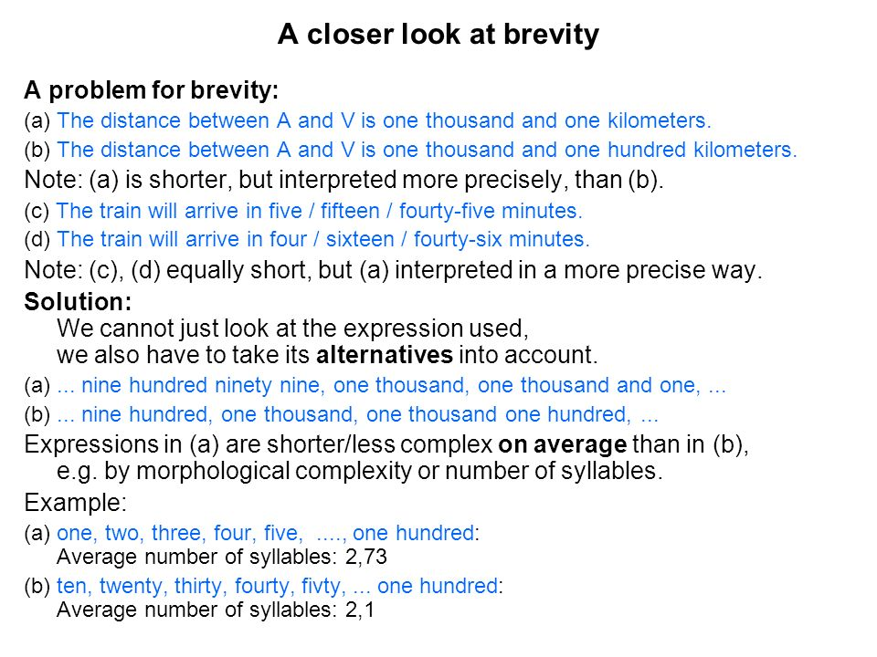 A closer look at brevity A problem for brevity: (a)The distance between A and V is one thousand and one kilometers. (b)The distance between A and V is