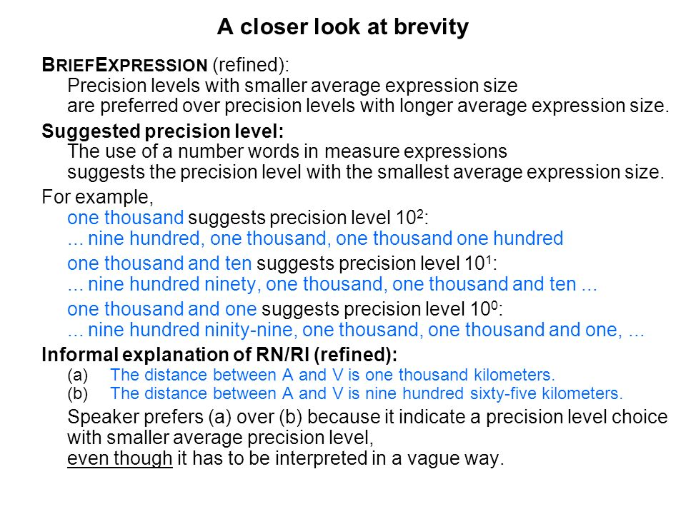 A closer look at brevity B RIEF E XPRESSION (refined): Precision levels with smaller average expression size are preferred over precision levels with