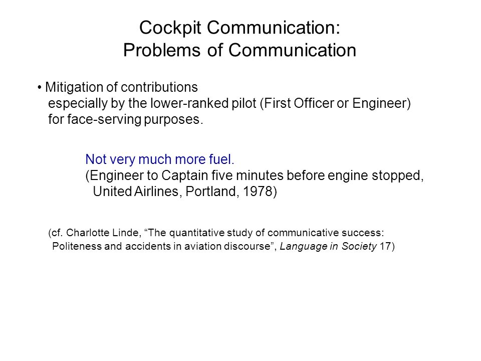 Cockpit Communication: Problems of Communication Mitigation of contributions especially by the lower-ranked pilot (First Officer or Engineer) for face-serving purposes.