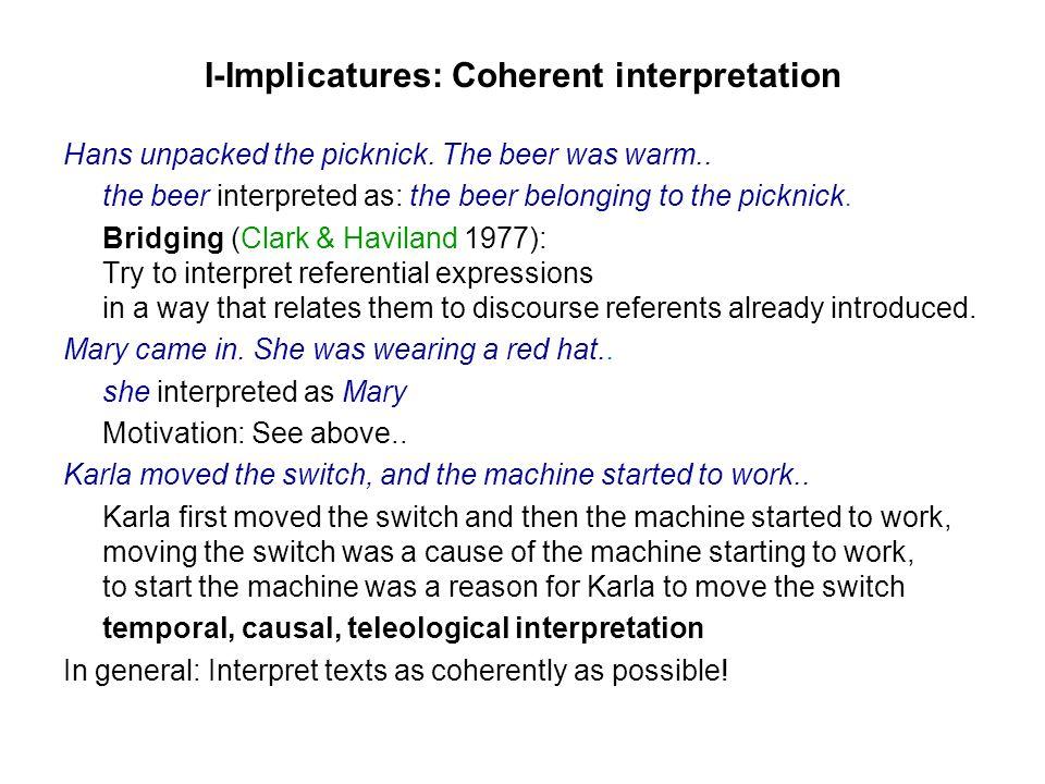 I-Implicatures: Coherent interpretation Hans unpacked the picknick.
