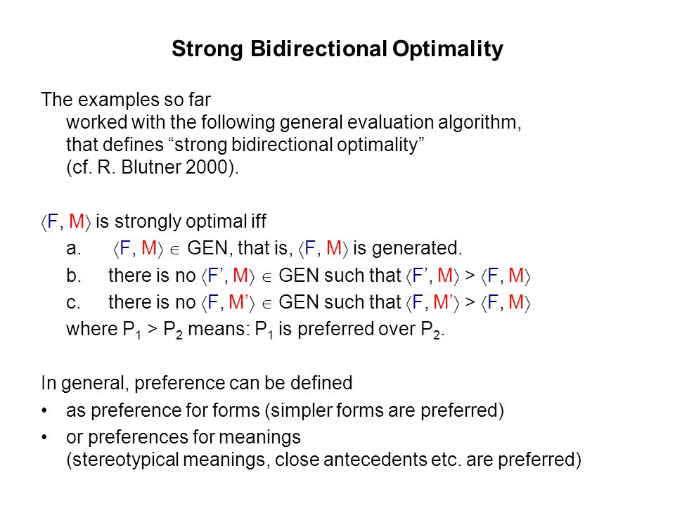 Strong Bidirectional Optimality The examples so far worked with the following general evaluation algorithm, that defines strong bidirectional optimality (cf.