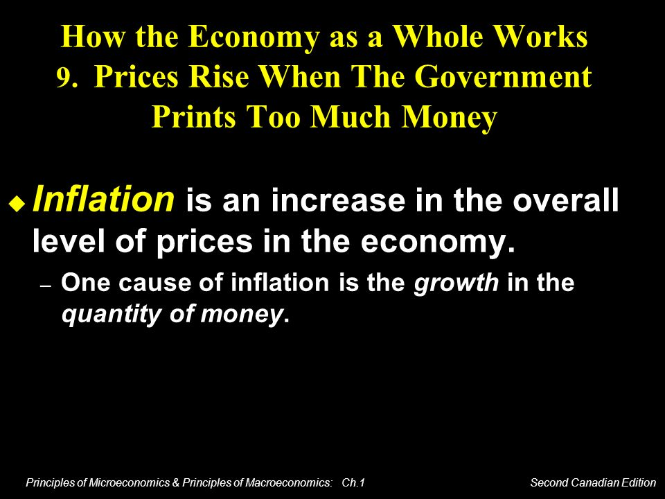 Principles of Microeconomics & Principles of Macroeconomics: Ch.1 Second Canadian Edition How the Economy as a Whole Works 9. Prices Rise When The Gov