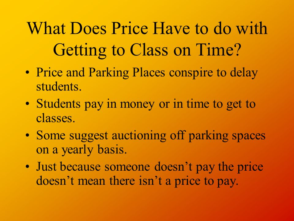 What Does Price Have to do with Getting to Class on Time.