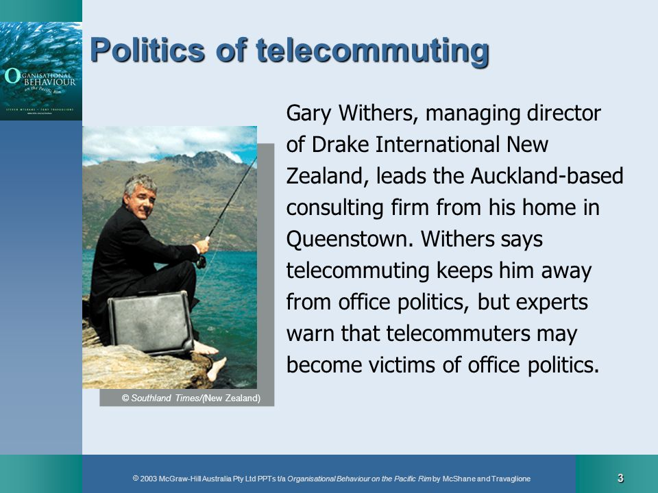 2003 McGraw-Hill Australia Pty Ltd PPTs t/a Organisational Behaviour on the Pacific Rim by McShane and Travaglione 3 © Southland Times/(New Zealand) P
