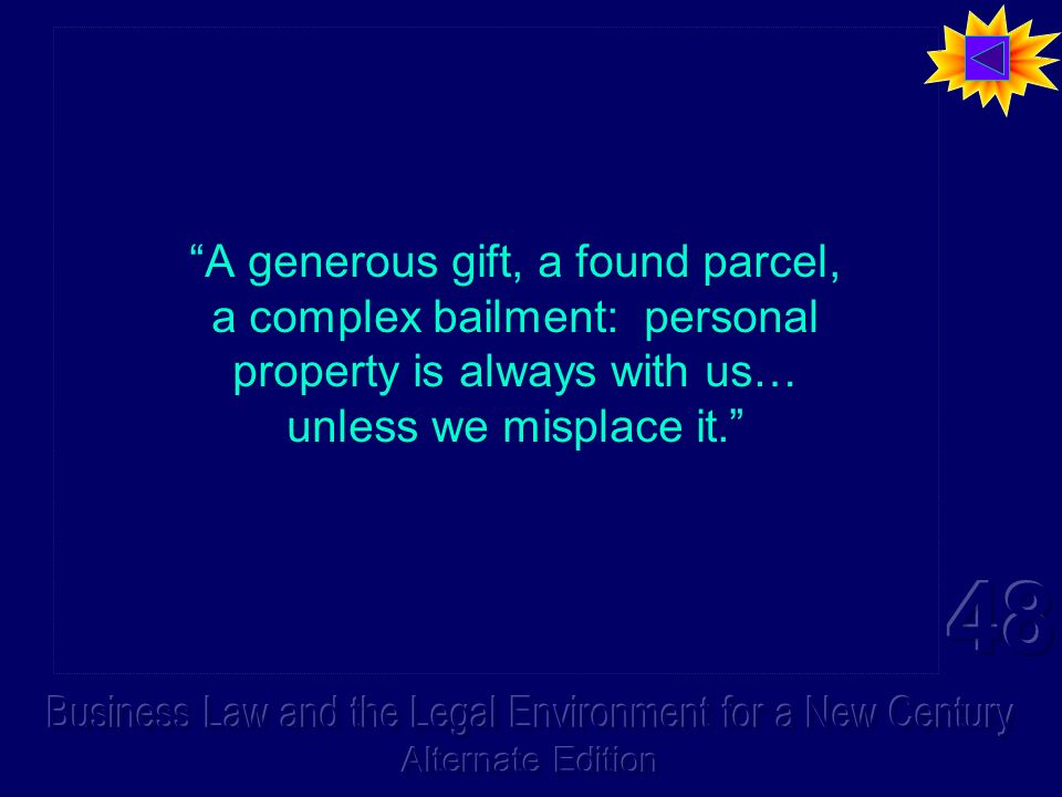 A generous gift, a found parcel, a complex bailment: personal property is always with us… unless we misplace it.