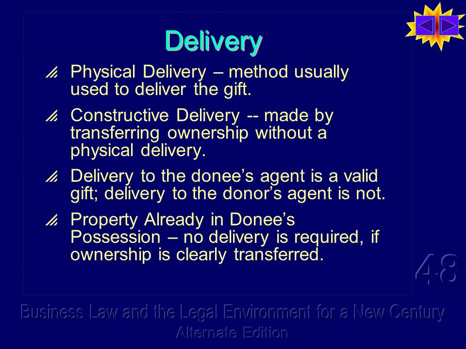 Delivery Physical Delivery – method usually used to deliver the gift.
