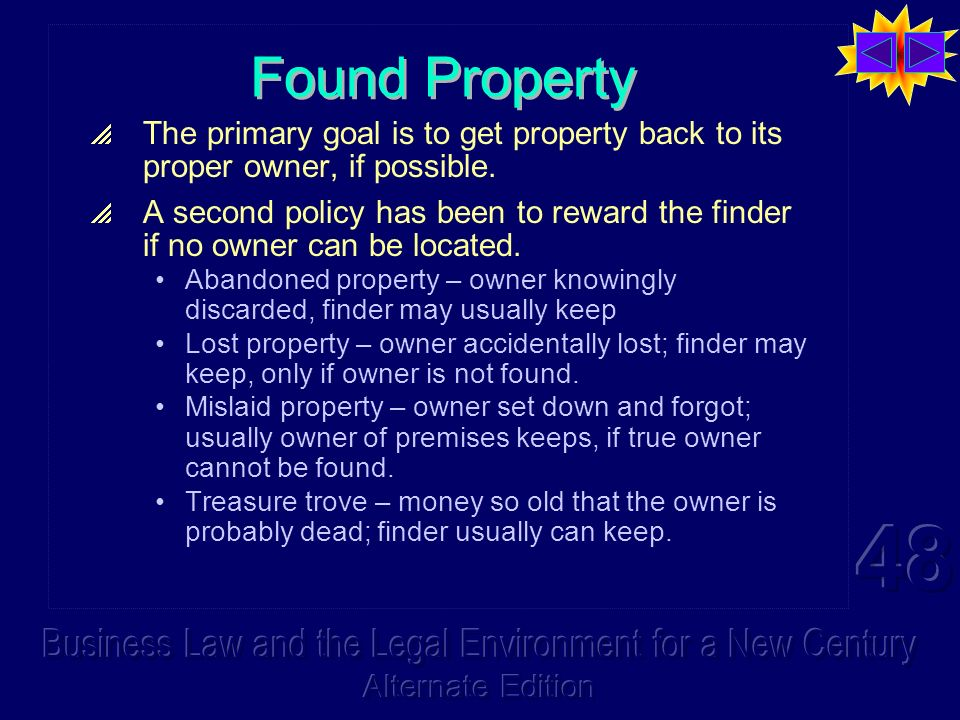 Found Property The primary goal is to get property back to its proper owner, if possible.