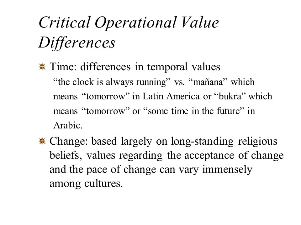 Trompenaar Value Dimensions Managers in Specific-oriented cultures separate work and personal issues and relationships. In Diffuse-oriented cultures t