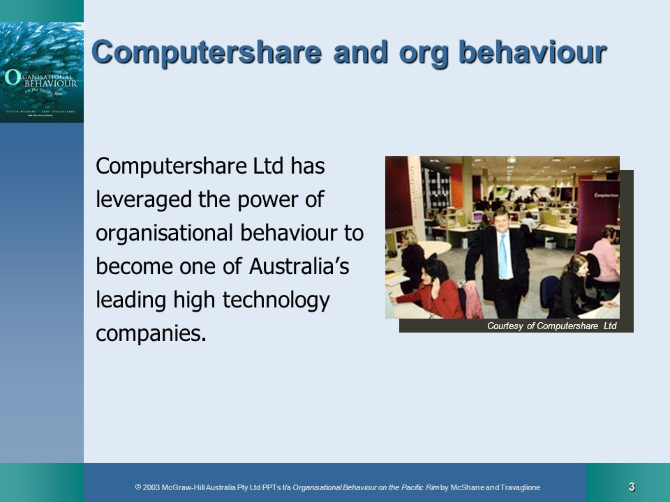 2003 McGraw-Hill Australia Pty Ltd PPTs t/a Organisational Behaviour on the Pacific Rim by McShane and Travaglione 3 Computershare and org behaviour C