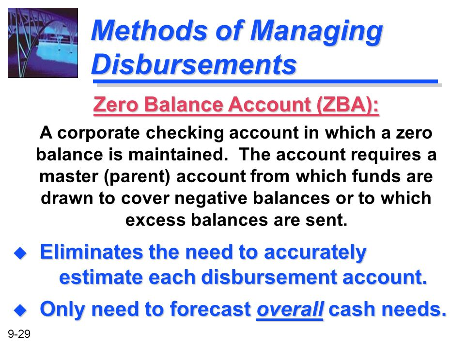 9-29 Methods of Managing Disbursements u Eliminates the need to accurately estimate each disbursement account. u Only need to forecast overall cash ne