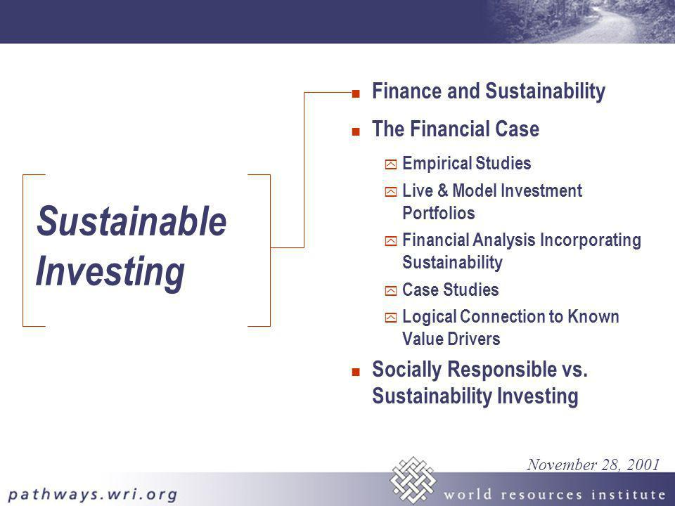 Sustainable Investing n Finance and Sustainability n The Financial Case y Empirical Studies y Live & Model Investment Portfolios y Financial Analysis