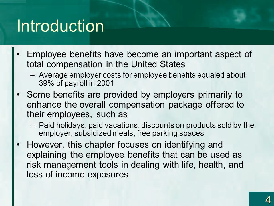 4 Introduction Employee benefits have become an important aspect of total compensation in the United States –Average employer costs for employee benef