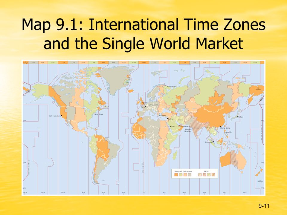 9-11 Map 9.1: International Time Zones and the Single World Market