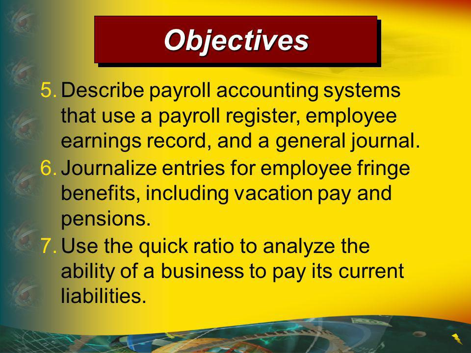 5.Describe payroll accounting systems that use a payroll register, employee earnings record, and a general journal.
