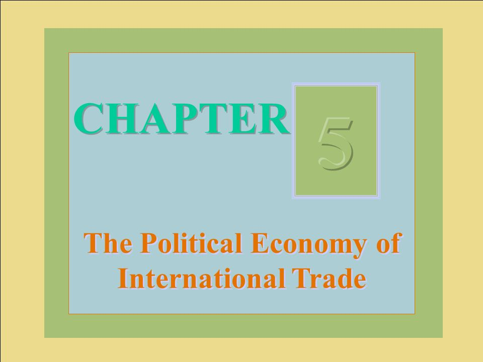 McGraw-Hill/Irwin © 2004 The McGraw-Hill Companies, Inc., All Rights Reserved. CHAPTER The Political Economy of International Trade