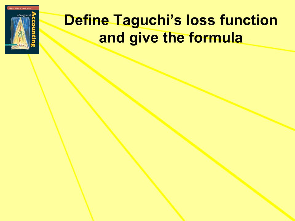 Define Taguchis loss function and give the formula