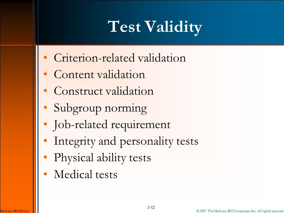 Test Validity Criterion-related validation Content validation Construct validation Subgroup norming Job-related requirement Integrity and personality