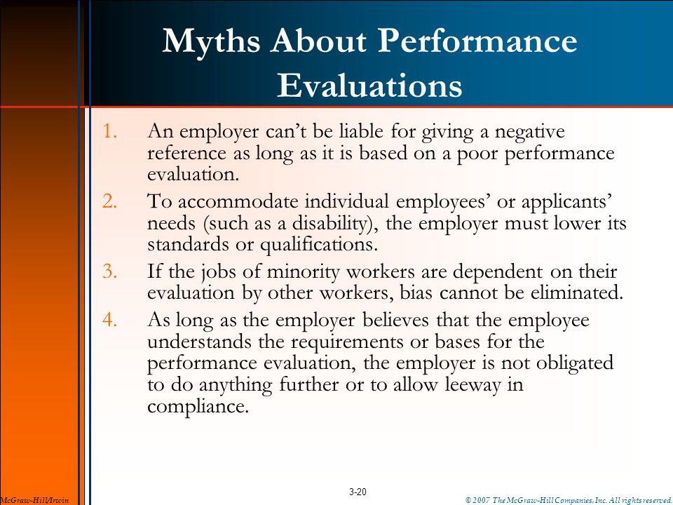 Myths About Performance Evaluations 1.An employer cant be liable for giving a negative reference as long as it is based on a poor performance evaluati
