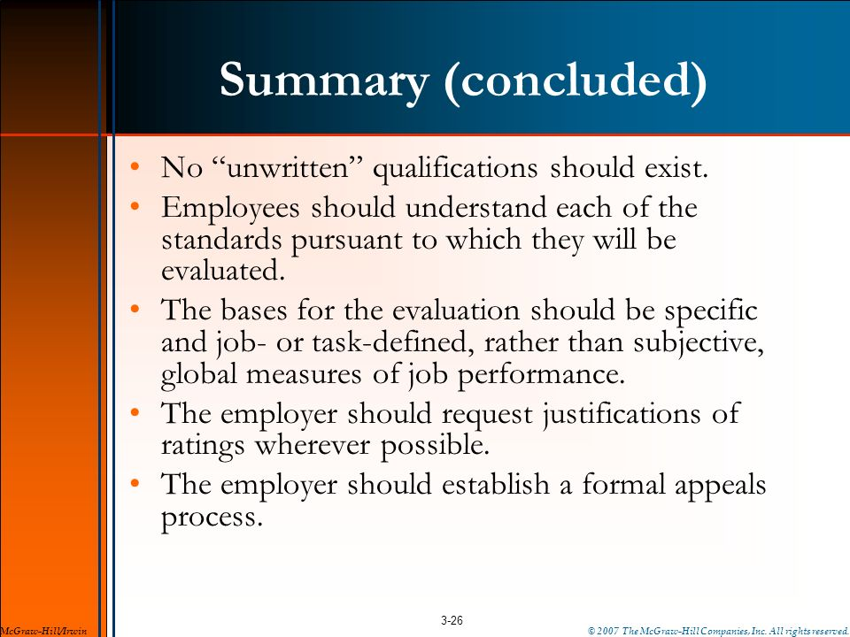Summary (concluded) No unwritten qualifications should exist. Employees should understand each of the standards pursuant to which they will be evaluat