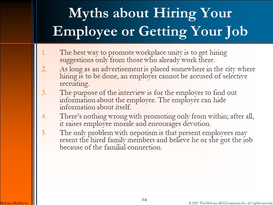 Myths about Hiring Your Employee or Getting Your Job 1.The best way to promote workplace unity is to get hiring suggestions only from those who alread