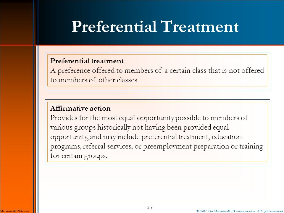 Preferential Treatment 3-7 McGraw-Hill/Irwin Preferential treatment A preference offered to members of a certain class that is not offered to members