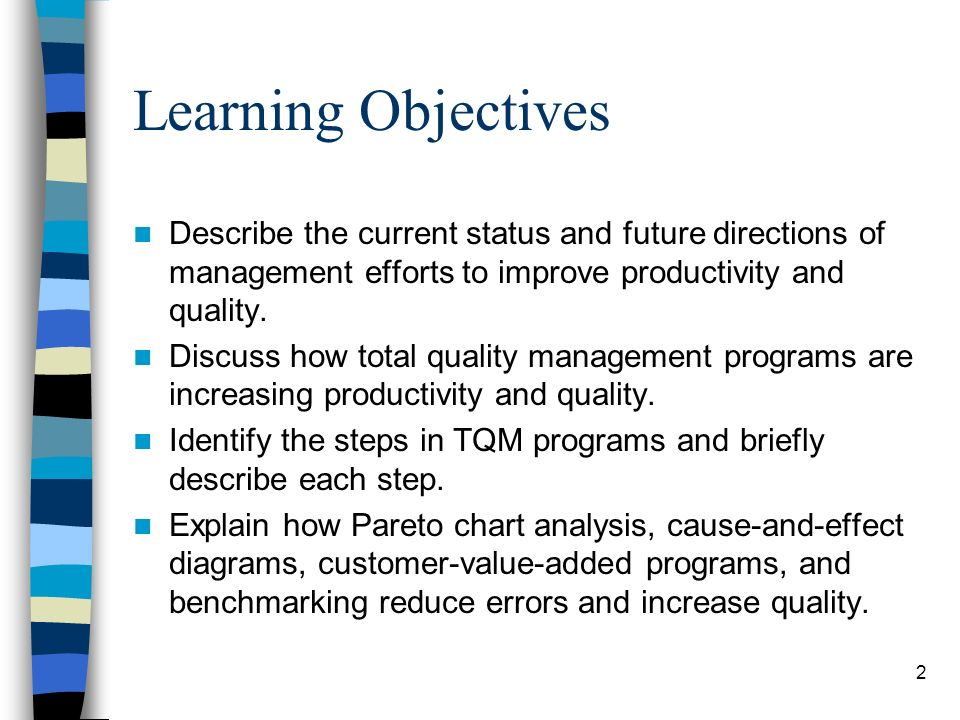 2 Learning Objectives Describe the current status and future directions of management efforts to improve productivity and quality. Discuss how total q