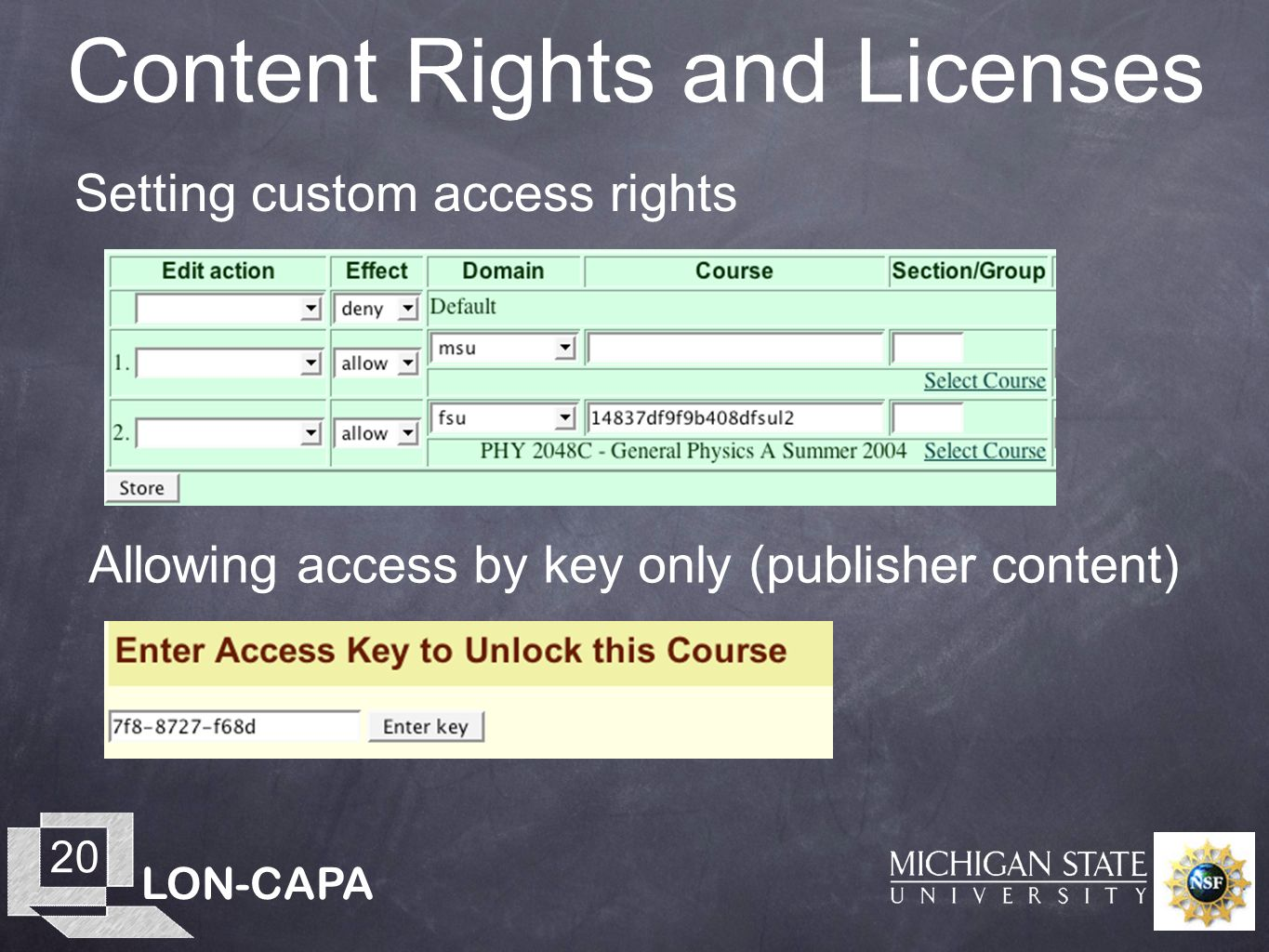 LON-CAPA 20 Content Rights and Licenses Setting custom access rights Allowing access by key only (publisher content)