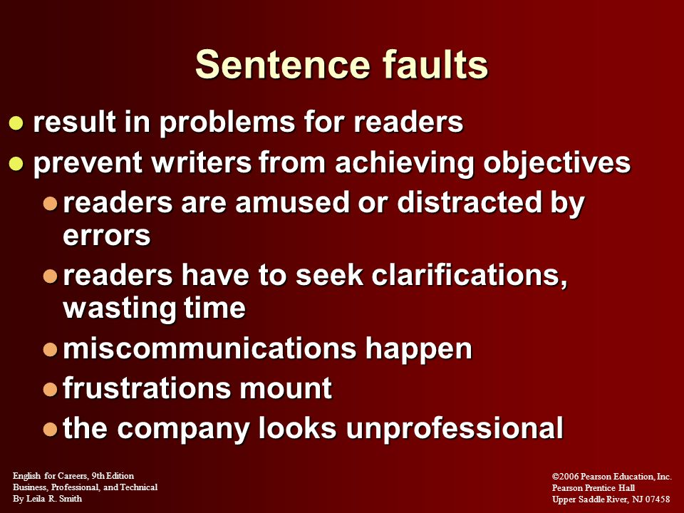 Sentence faults result in problems for readers result in problems for readers prevent writers from achieving objectives prevent writers from achieving