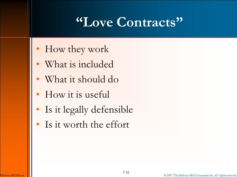 Love Contracts How they work What is included What it should do How it is useful Is it legally defensible Is it worth the effort 7-12 McGraw-Hill/Irwi