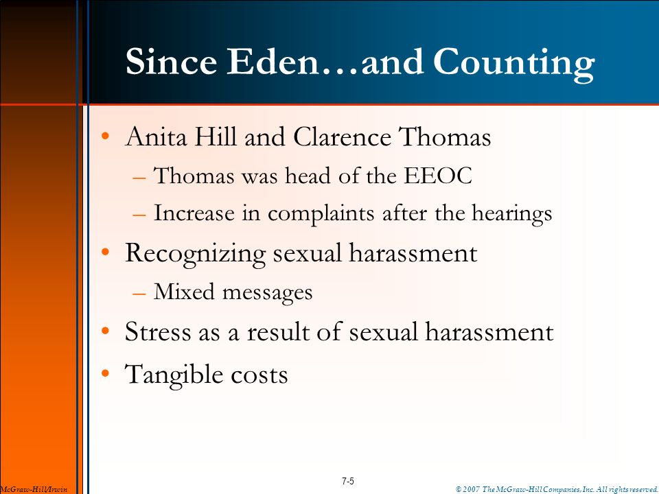 Since Eden…and Counting Anita Hill and Clarence Thomas –Thomas was head of the EEOC –Increase in complaints after the hearings Recognizing sexual hara