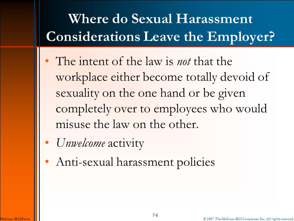 Where do Sexual Harassment Considerations Leave the Employer? The intent of the law is not that the workplace either become totally devoid of sexualit