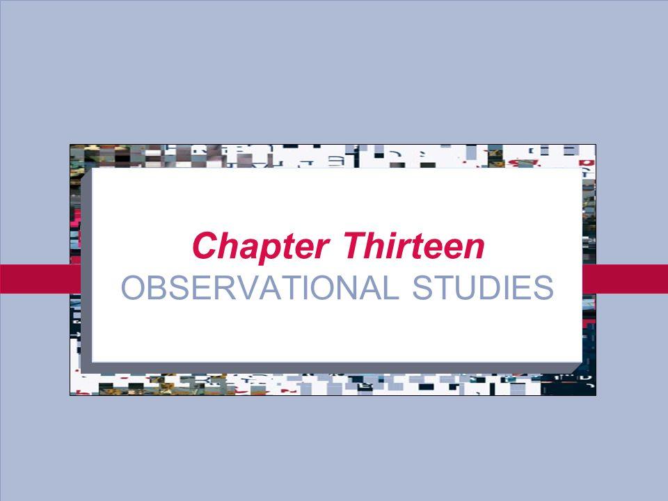 13-3 Chapter Thirteen OBSERVATIONAL STUDIES
