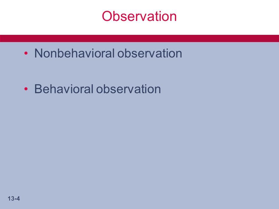13-4 Observation Nonbehavioral observation Behavioral observation
