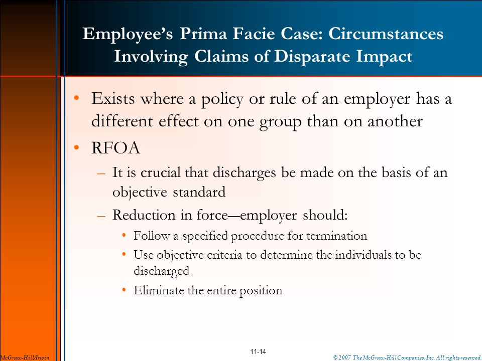 Employees Prima Facie Case: Circumstances Involving Claims of Disparate Impact Exists where a policy or rule of an employer has a different effect on
