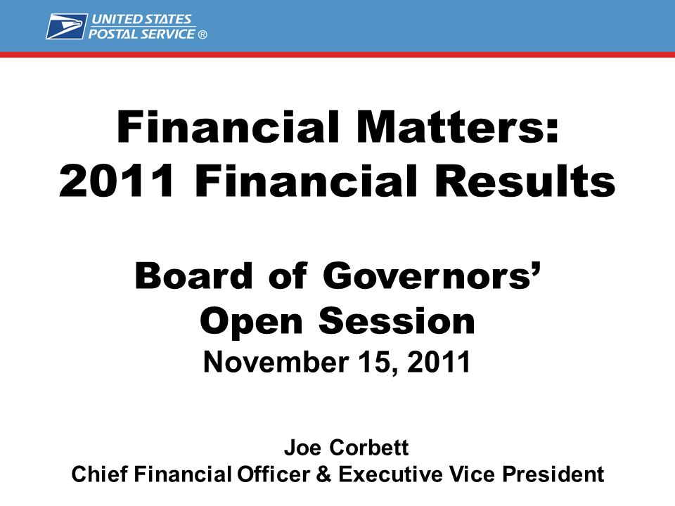 Financial Matters: 2011 Financial Results Board of Governors Open Session November 15, 2011 Joe Corbett Chief Financial Officer & Executive Vice President