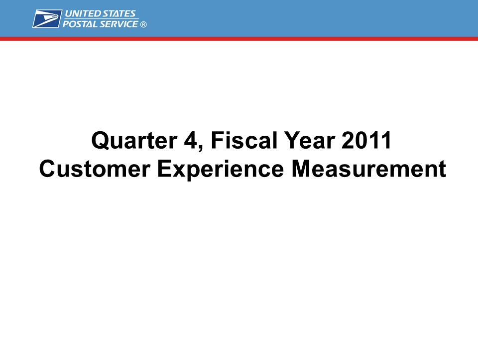 Quarter 4, Fiscal Year 2011 Customer Experience Measurement