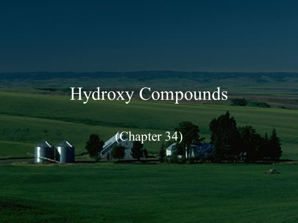 Hydroxy Compounds (Chapter 34)