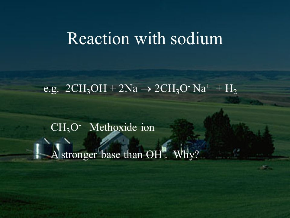 Reaction with sodium e.g.