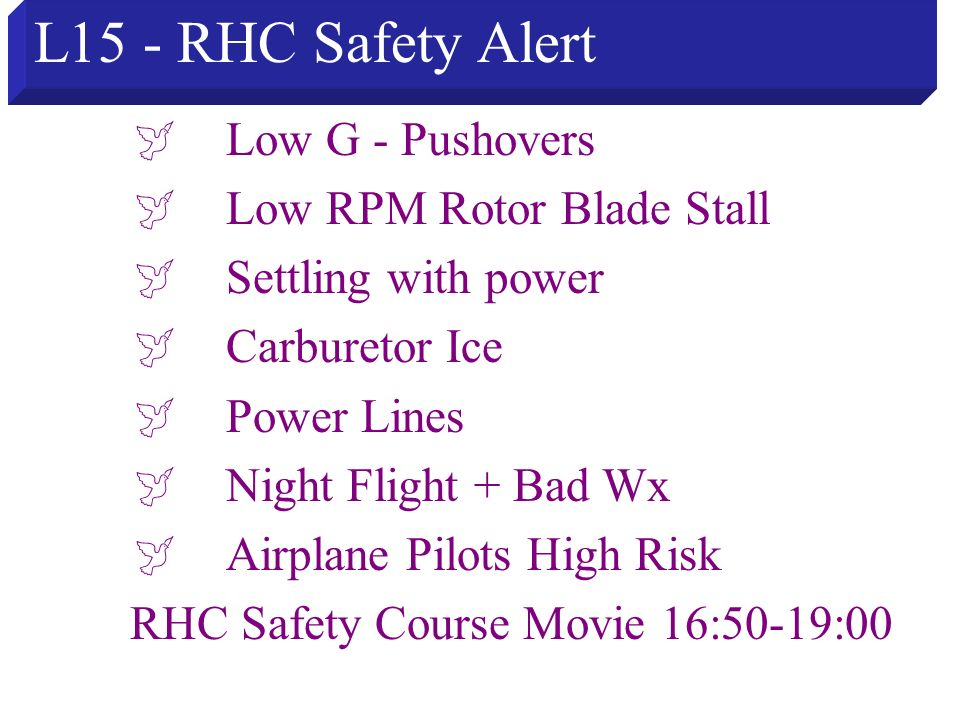 L15 - RHC Safety Alert Low G - Pushovers Low RPM Rotor Blade Stall Settling with power Carburetor Ice Power Lines Night Flight + Bad Wx Airplane Pilot