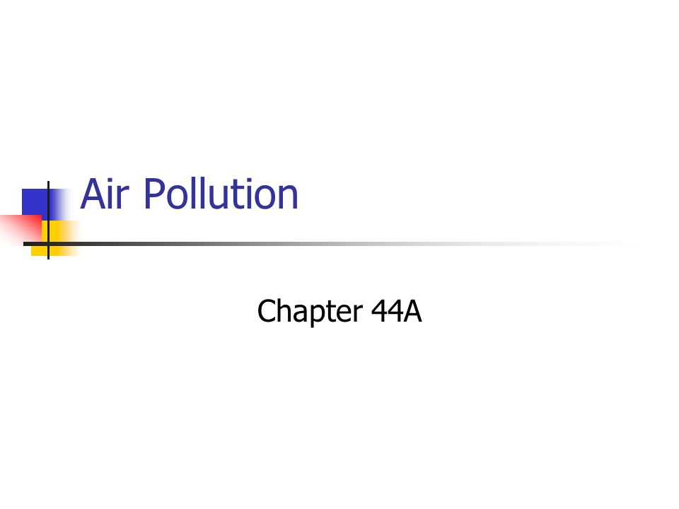 Air Pollution Chapter 44A