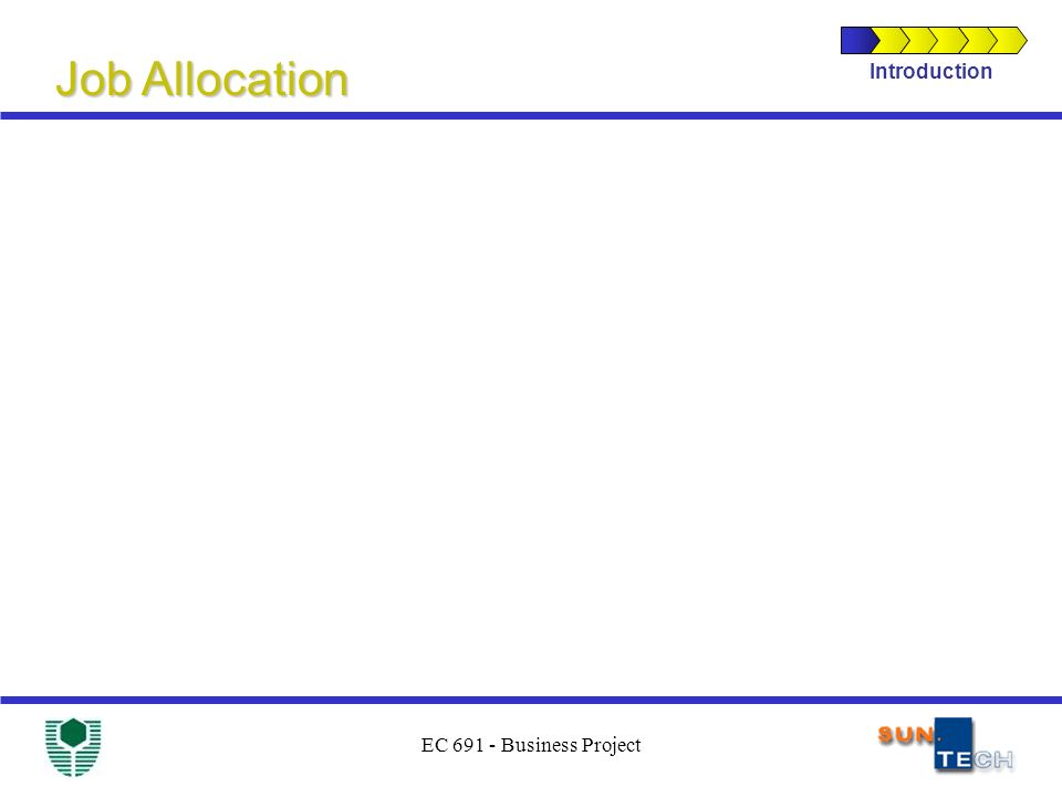 EC 691 - Business Project Introduction Job Allocation