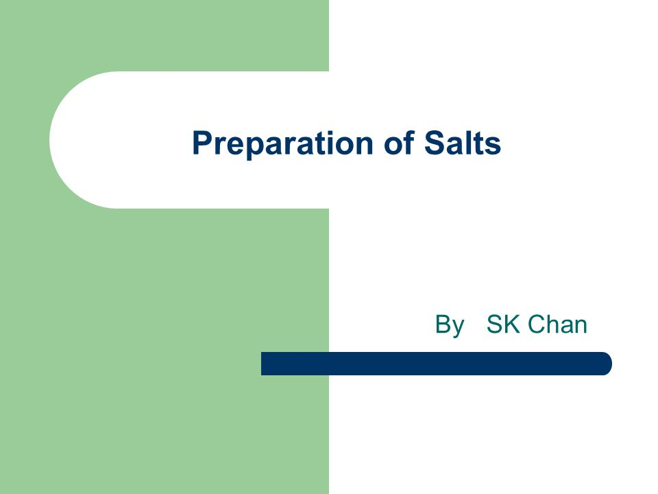 Preparation of Salts By SK Chan