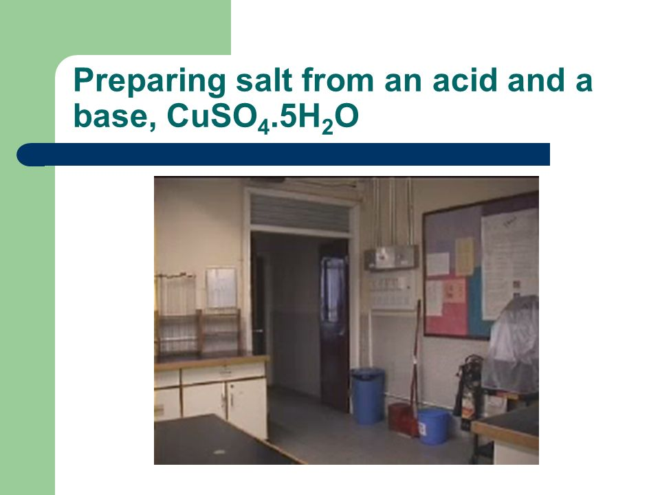 Preparing salt from an acid and a base, CuSO 4.5H 2 O