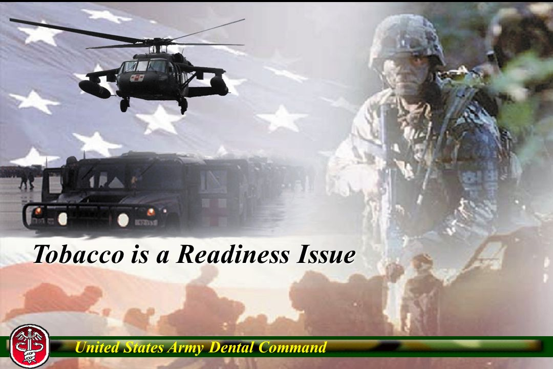 TM 2 United States Army Dental Command Tobacco is a Readiness Issue